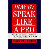 How To Speak Like A Pro by Leonard Fletcher, 9780345410351