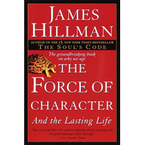 The Force of Character by James Hillman, 9780345424051