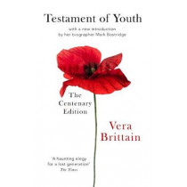 Testament Of Youth: An Autobiographical Study of the Years 1900-1925 by Vera Brittain, 9780349010274