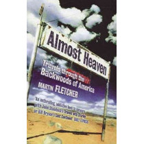 Almost Heaven: Travels Through the Backwoods of America by Martin Fletcher, 9780349109350