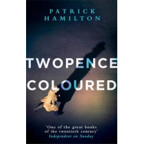 Twopence Coloured by Patrick Hamilton, 9780349141602