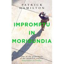 Impromptu in Moribundia by Patrick Hamilton, 9780349141626