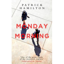 Monday Morning by Patrick Hamilton, 9780349141640