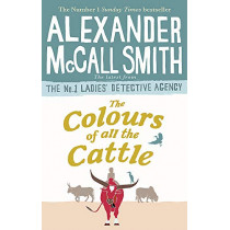 The Colours of all the Cattle by Alexander McCall Smith, 9780349143279