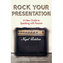 Rock Your Presentation: A New Guide to Speaking and Pitching with Passion by Nigel Barlow, 9780349408910