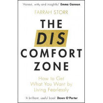 The Discomfort Zone: How to Get What You Want by Living Fearlessly by Farrah Storr, 9780349415352