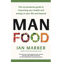 ManFood: The no-nonsense guide to improving your health and energy in your 40s and beyond by Ian Marber, 9780349421643