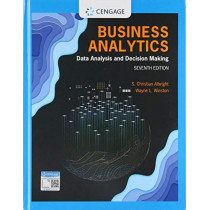 Business Analytics: Data Analysis & Decision Making by S. Christian Albright, 9780357109953