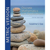 Discrete Mathematics with Applications, Metric Edition by Susanna Epp, 9780357114087