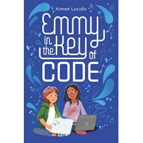 Emmy in the Key of Code by Aimee Lucido, 9780358040828