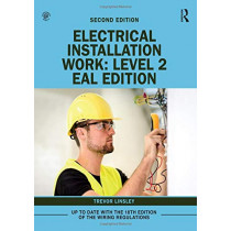 Electrical Installation Work: Level 2: EAL Edition by Trevor Linsley, 9780367195618