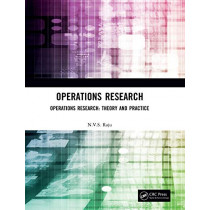 Operations Research: Operations Research: Theory and Practice by N.V.S Raju, 9780367365967