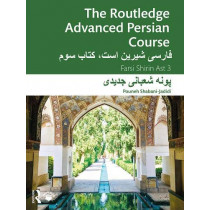 The Routledge Advanced Persian Course: Farsi Shirin Ast 3 by Pouneh Shabani-Jadidi, 9780367367466