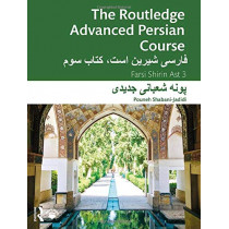 The Routledge Advanced Persian Course: Farsi Shirin Ast 3 by Pouneh Shabani-Jadidi, 9780367367473