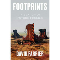 Footprints: In Search of Future Fossils by David Farrier, 9780374157333