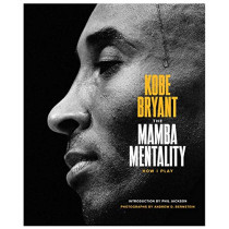The Mamba Mentality: How I Play by Kobe Bryant, 9780374201234