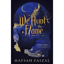 We Hunt the Flame by Hafsah Faizal, 9780374311544