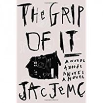 The Grip of It by Jac Jemc, 9780374536916