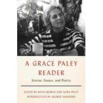A Grace Paley Reader: Stories, Essays, and Poetry by Grace Paley, 9780374537418