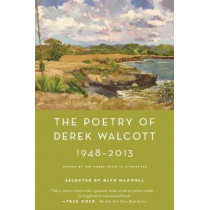 The Poetry of Derek Walcott 1948-2013 by Derek Walcott, 9780374537579