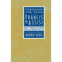 Through The Year With Francis Of Assisi by Murray Bodo, 9780385238236