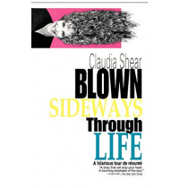 Blown Sideways Through Life by Claudia Shear, 9780385313155