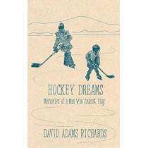 Hockey Dreams by David Adams Richards, 9780385690560