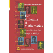 Two Millennia of Mathematics: From Archimedes to Gauss by George M. Phillips, 9780387950228