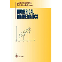 Numerical Mathematics by Prof. Dr. G. Hammerlin, 9780387974941