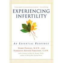Experiencing Infertility: An Essential Resource by Debby Peoples, 9780393320008