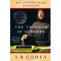The Triumph of Numbers: How Counting Shaped Modern Life by I. Bernard Cohen, 9780393328707