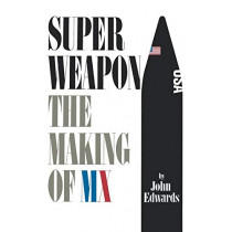 Superweapon: The Making of MX by John Edwards, 9780393335668