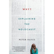 Why?: Explaining the Holocaust by Peter Hayes, 9780393355468