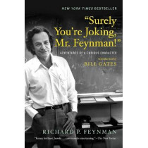 """""""Surely You're Joking, Mr. Feynman!"""": Adventures of a Curious Character by Richard P. Feynman, 9780393355628"""