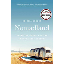 Nomadland: Surviving America in the Twenty-First Century by Jessica Bruder, 9780393356311