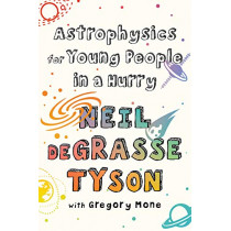 Astrophysics for Young People in a Hurry by Neil deGrasse Tyson, 9780393356502