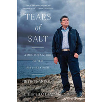 Tears of Salt: A Doctor's Story of the Refugee Crisis by Pietro Bartolo, 9780393356557