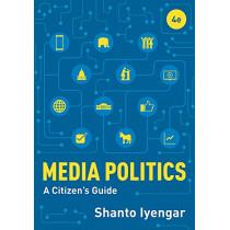Media Politics: A Citizen's Guide by Shanto Iyengar, 9780393664874