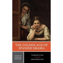 The Golden Age of Spanish Drama by Gary Racz, 9780393923629