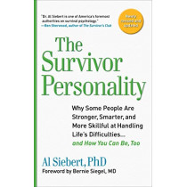 Survivor Personality: Why Some People are Stronger, Smarter, and More Skillful at Handling Life's Difficulties... and How You Can be, Too by Al Siebert, 9780399535925