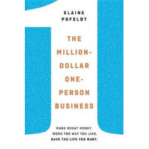 Million-Dollar, One-Person Business: Make Great Money. Work the Way You Like. Have the Life You Want. by Elaine Pofeldt, 9780399578960