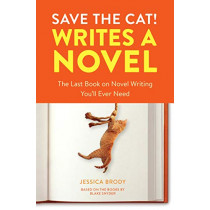 Save the Cat! Writes a Novel: The Last Book On Novel Writing That You'll Ever Need by Jessica Brody, 9780399579745