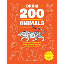 Draw 200 Animals: The Step-By-Step Way to Draw Horses, Cats, Dogs, Birds, Fish, and Many More Creatures by Lee J Ames, 9780399580215