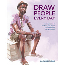 Draw People Every Day: Short Lessons in Portrait and Figure Drawing Using Ink and Watercolor by Kagan McLeod, 9780399581977