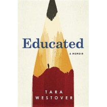 Educated: A Memoir by Tara Westover, 9780399590504