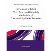Hayton and Mitchell on the Law of Trusts & Equitable Remedies: Texts, Cases & Materials by Charles Mitchell, 9780414027473