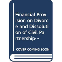 Financial Provision on Divorce and Dissolution of Civil Partnerships by Alan Bayley, 9780414035539