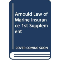 Arnould Law of Marine Insurance: 1st Supplement by Jonathan Gilman, QC, 9780414071605