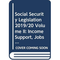 Social Security Legislation 2019/20 Volume II: Income Support, Jobseeker's Allowance, State Pension Credit and the Social Fund by Nick Wikeley, 9780414071971