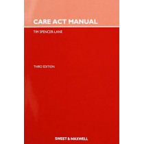 Care Act Manual by Tim Spencer-Lane, 9780414072527